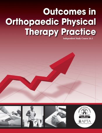 Outcomes in Orthopaedic Physical Therapy Practice
