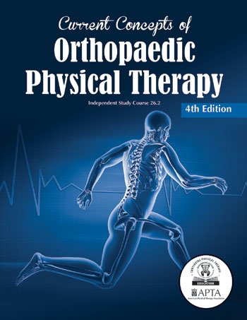 Current Concepts of Orthopaedic Physical Therapy