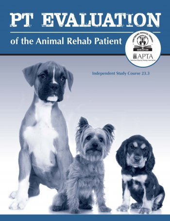 PT Evaluation of the Animal Rehab Patient
