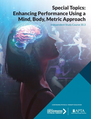 Special Topics: Enhancing Performance Using a Mind, Body, Metric Approach<br>(6-monograph course)